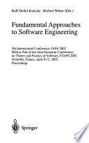 Fundamental Approaches to Software Engineering  : 5th International Conference, FASE 2002, Held as Part of the Joint European Conferences on Theory and Practice of Software, ETAPS 2002, Grenoble, France, April 8-12, 2002, Proceedings