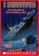 Pdf I Survived the Sinking of the Titanic, 1912 (I Survived #1)