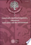 Genetically Modified Organisms, Consumers, Food Safety and the Environment