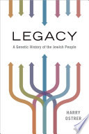 """""""Legacy: A Genetic History of the Jewish People"""" by Harry Ostrer MD"""