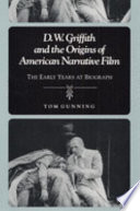 D W  Griffith and the Origins of American Narrative Film Book PDF