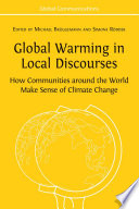 Global Warming in Local Discourses  How Communities around the World Make Sense of Climate Change