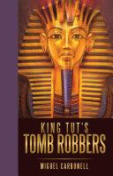 King Tut s Tomb Robbers