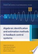 Algebraic Identification and Estimation Methods in Feedback Control Systems
