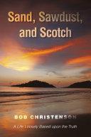 Sand, Sawdust, and Scotch