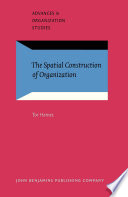 The Spatial Construction of Organization