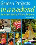Garden Projects in a Weekend