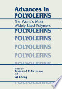 Advances in Polyolefins  : The World's Most Widely Used Polymers