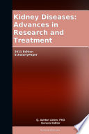 Kidney Diseases  Advances in Research and Treatment  2011 Edition Book