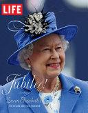 LIFE Jubilee  Queen Elizabeth II