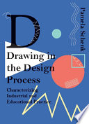 Drawing in the Design Process  Characterizing Industrial and Educational Practice