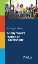 A Study Guide for Anonymous s  Arden of Faversham