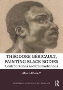 Theodore Gericault  Painting Black Bodies