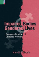 Impaired Bodies  Gendered Lives  Everyday Realities of Disabled Women Book