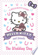 The Wedding Day  Hello Kitty and Friends  Book 5