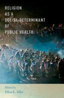 Religion as a Social Determinant of Public Health [Pdf/ePub] eBook