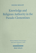 Knowledge and Religious Authority in the Pseudo Clementines