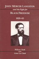 John Mercer Langston and the Fight for Black Freedom  1829 65