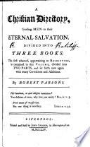 A Christian directory  guiding men to their eternal salvation Book