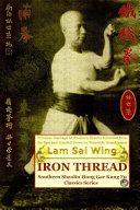 Iron Thread  Southern Shaolin Hung Gar Kung Fu Classics Series