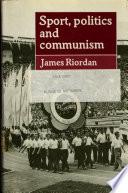 Sport  Politics  and Communism