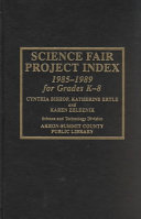 Science Fair Project Index  1985 1989 Book