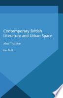 Contemporary British Literature And Urban Space