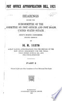 Hearings Before The Subcommittee Of The Committee On Post Offices And Post Roads United States Senate Sixty Sixth Congress Second Session On H R 11578 An Act Making Appropriations For The Service Of The Post Office Department For The Fiscal Year Ending June 30 1921 And For Other Purposes