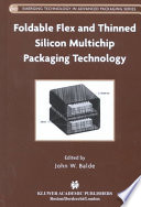 Foldable Flex And Thinned Silicon Multichip Packaging Technology Book PDF
