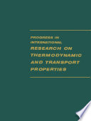 Progress in International Research on Thermodynamic and Transport Properties