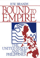 Bound to Empire   The United States and the Philippines