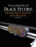 """Encyclopedia of Black Studies"" by Molefi K. Asante Ama Mazama, Molefi Kete Asante, Ama Mazama, Marie-José Cérol, Sage Publications"