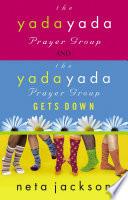 """2-in-1 Yada Yada: Yada Yada Prayer Group, Yada Yada Gets Down: 2 in 1"" by Neta Jackson"