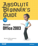 Absolute Beginner s Guide to Microsoft Office 2003