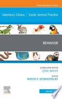 Behavior  An Issue of Veterinary Clinics of North America  Exotic Animal Practice Ebook