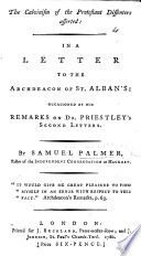 The Calvinism Of The Protestant Dissenters Asserted In A Letter To The Archdeacon Of St Alban S S Horsley Occasioned By His Remarks On Dr Priestley S Second Letters