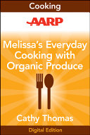 AARP Melissa s Everyday Cooking with Organic Produce