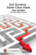 Quit Smoking Santa Claus Made Me Smoke  Ian Clark Helped Me Quit
