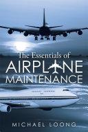 The Essentials of Airplane Maintenance