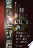 The Third Reich s Celluloid War