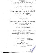 Original Poems Songs C Descriptive Of The Rise Progress And Triumph Of Freedom And Independence In The City Of Chester Etc Book