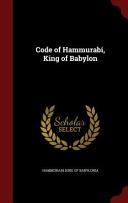 Code of Hammurabi  King of Babylon Book
