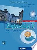 Espresso : ein Italienischkurs. 3 : Lehr- und Arbeitsbuch