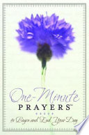 One Minute Prayers To Begin And End Your Day