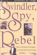 Swindler  Spy  Rebel