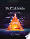 """""""High Weirdness: Drugs, Esoterica, and Visionary Experience in the Seventies"""" by Erik Davis"""