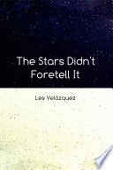 The Stars Didn t Foretell It