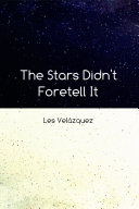 The Stars Didn't Foretell It Book