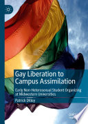 Gay Liberation to Campus Assimilation Book PDF