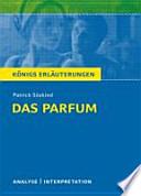 Textanalyse und Interpretation zu Patrick Süskind, Das Parfum